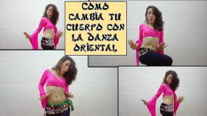 Cómo cambia tu cuerpo con la danza del vientre